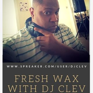 DJ CLEV FRESH WAX JAN 2019