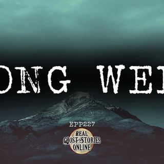Long Week | Haunted, Ghosts, Paranormal