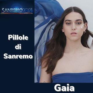 Pillole di Sanremo - Ep. 15: Gaia