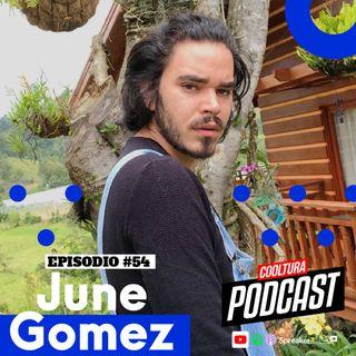EP. 54 - June Gomez
