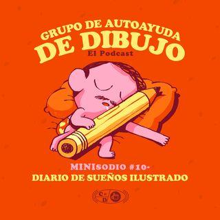 MINIsodio 10 - Diario de sueños ilustrado
