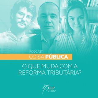O que muda com a reforma Tributária?