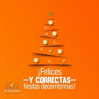 ¡Felices —y correctas— fiestas decembrinas! - T01E010