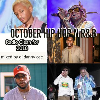 October Hip Hop n R&B Radio Clean for 2018 - dj danny cee