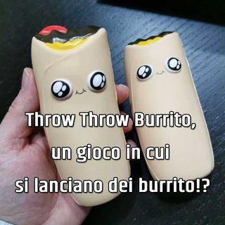 Throw Throw Burrito, un gioco in cui si lanciano dei burrito!?
