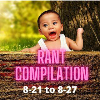 Oldman Rant Compilation 8-21 to 8-27
