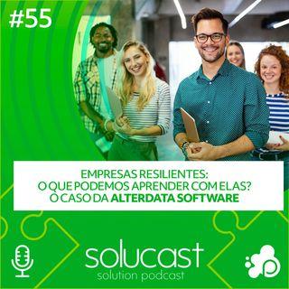 #55- Empresas resilientes - O que podemos aprender com elas? O caso da Alterdata Software