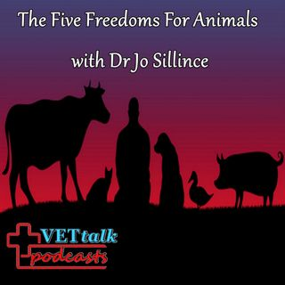 Five Freedoms For Animals - Dr Jo Sillince