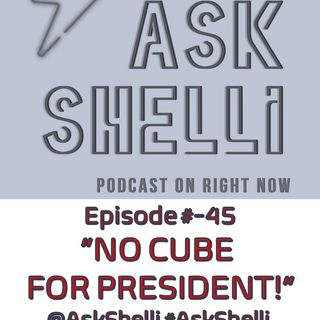 EP#-45 NO CUBE FOR PRESIDENT