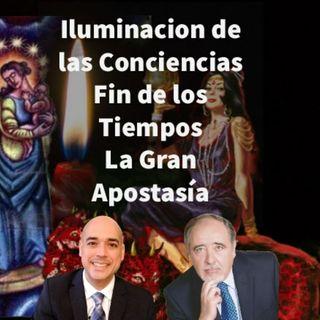 Episodio 432: 🤷♀️Iluminación de las Conciencias 😢 Fin de los Tiempos👿La gran apostasía🙏Luis Eduardo Lopez Padilla