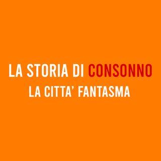 La storia di CONSONNO : la città Fantasma [Italia Abbandonata]