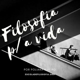 Filosofia p/ a Vida - Vive quem é útil - Sêneca - Poliana Ribeiro