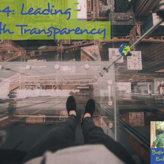 044: Leading with Transparency
