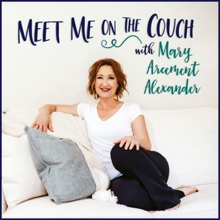 Ep. 1 - Welcome to Meet Me on the Couch, I'm Mary