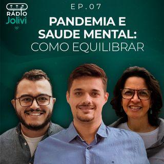 7. Pandemia e Saúde Mental: Como equilibrar