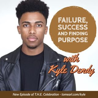 Failure, Success and Finding Purpose With Kyle Dendy