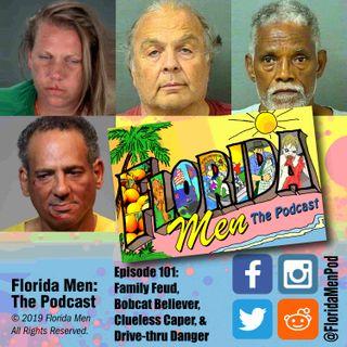 101 - Family Feud, Bobcat Believer, Clueless Caper, and Drive-thru Danger