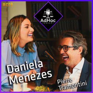 Daniela Menezes e Pierre Tramontini - AdHoc Podcast #019
