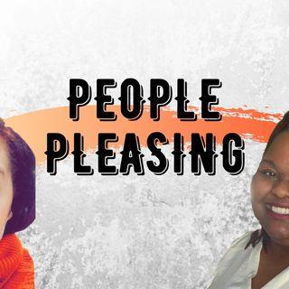 Ep 7: People Pleasing