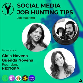 """Social Media Job Hunting Tips"" con Gioia&Guenda Novena NEXTOPP [Job Hacking]"