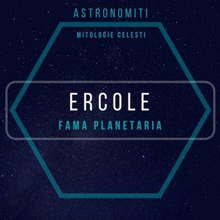 Ep. 7. Ercole. Fama planetaria.