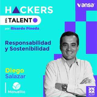 067. Responsabilidad y Sostenibilidad - Diego Salazar (Grupo Manuelita)  -  Lado B