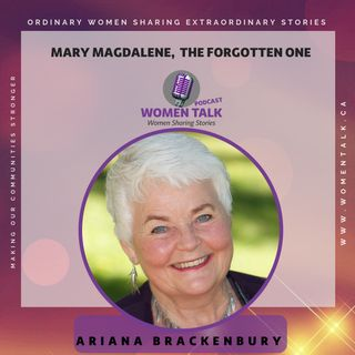 Mary Magdalene, The Forgotten One ~ Ariana Brackenbury