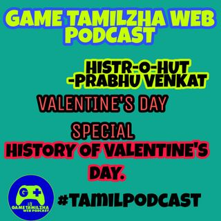EP 64 Valentine's day special | History of valentine's day | Game tamilzha |Prabhu Venkat
