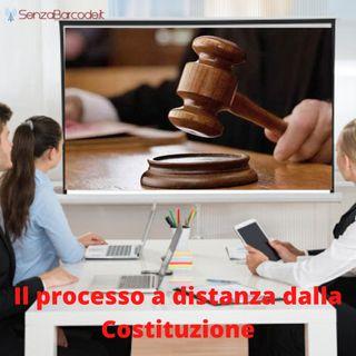 Il processo a distanza dalla Costituzione