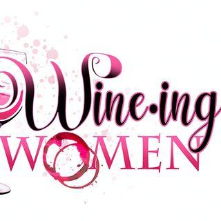 Wine-ing Women Ep. 11