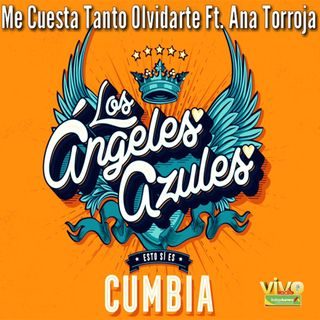 ME CUESTA TANTO OLVIDARTE  Los Ángeles Azules ft Ana Torroja