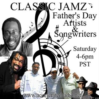 Classic Jamz *Father's Day Artists & Songwriters* 6-15-19