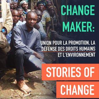 Change Maker: Union pour la Promotion, la Défense des Droits Humains et l'Environnement