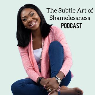 Episode 2 - Ignite Your Possibilities: The Subtle Art Of Shamelessness