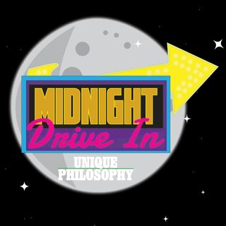 Midnight Drive In - Episode 5 - The Art of Drinking Bath Water