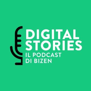 Digital Stories - Il Podcast di Bizen
