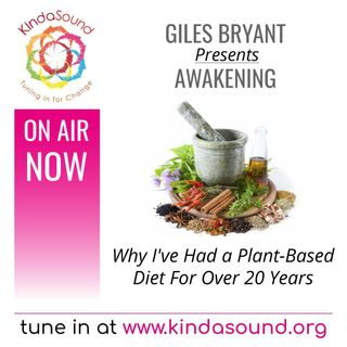Why I've Had a Plant-Based Diet For Over 20 Years | Awakening with Giles Bryant
