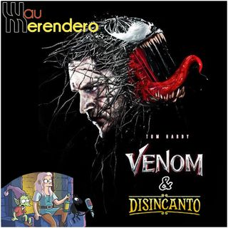 Venom & Disincanto - WauMerendero 5x01
