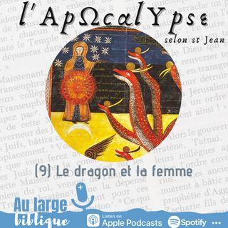 #230 L'Apocalypse (9) Le dragon et la femme