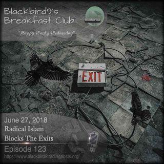 Radical Islam Blocks The Exits - Blackbird9 Podcast