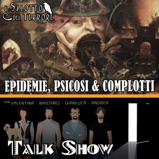 Epidemie, Psicosi e Complotti