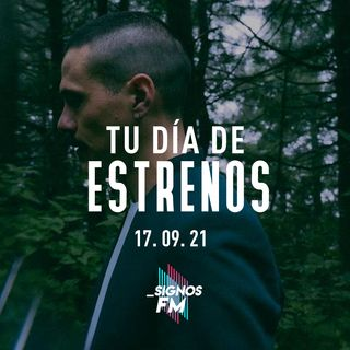 SignosFM #TuDíaDeEstrenos Tercera semana de septiembre