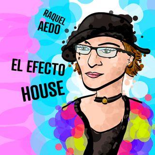 El Efecto House
