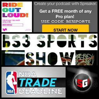 "BS3 Sports Show - ""Trades, Trades, & More Trades"""
