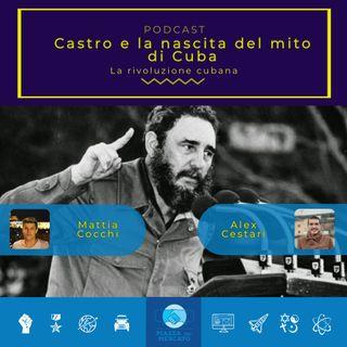 Castro e la nascita del mito di Cuba