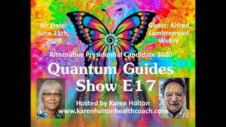 Quantum Guides Show E17 - Alfred Lambremont Webre & ALTERNATIVE PRESIDENTIAL CANDIDATE 2020