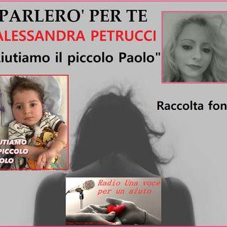 PARLERO' PER TE: RACCOLTA FONDI PER IL PICCOLO PAOLO presenta Alessandra Petrucci