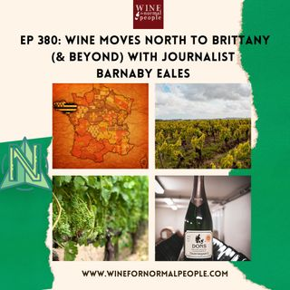 Ep 380: Wine Moves North to Brittany & Beyond with Barnaby Eales
