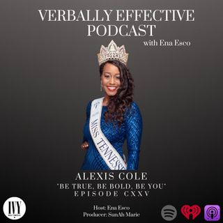 "EPISODE CXXV | ""BE TRUE, BE BOLD, BE YOU"" w/ ALEXIS COLE"