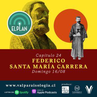 Capítulo 24 - Federico Santa María Carrera